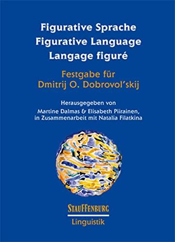 9783958095045: Figurative Sprache Figurative Language Langage figur�: Festgabe f�r Dmitrij O. Dobrovol'skij