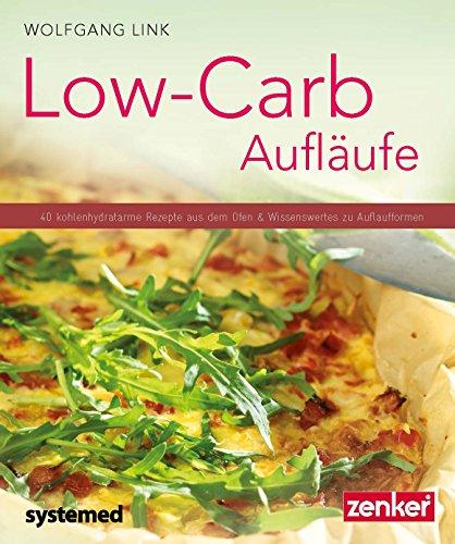 9783958140226: Low-Carb-Aufläufe: 40 kohlenhydratarme Gerichte aus dem Ofen & Wissenswertes zu Auflaufformen
