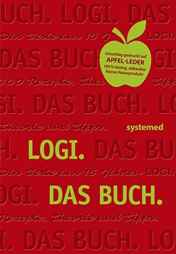 9783958140264: Logi. Das Buch: Das Beste aus 15 Jahren LOGI. 300 Rezepte, Theorie und Tipps.