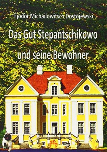 9783958161788: Das Gut Stepantschikowo und seine Bewohner
