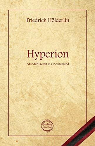 Hyperion: Hyperion - oder der Eremit in: Friedrich HÃ lderlin