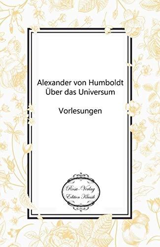 9783958161979: Alexander von Humboldt: Über das Universum: Vorlesungen