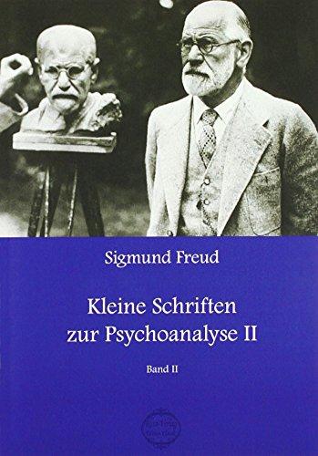 9783958162389: Sigmund Freud Kleine Schriften zur Psychoanalyse 2: Kleine Schriften Zweiter Band