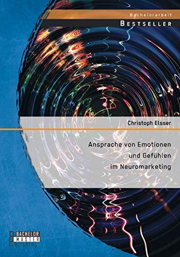 9783958200913: Ansprache Von Emotionen Und Gefuhlen Im Neuromarketing