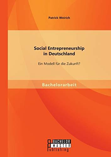 9783958201668: Social Entrepreneurship in Deutschland: Ein Modell für die Zukunft?