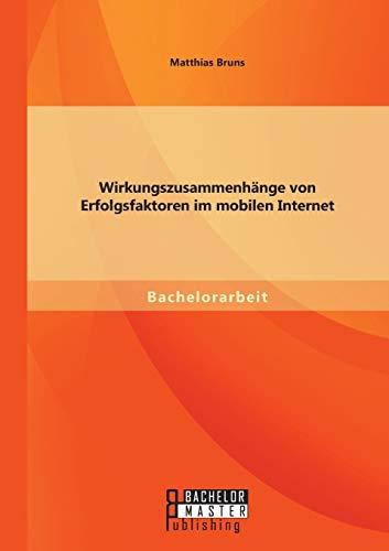 9783958202757: Wirkungszusammenhänge von Erfolgsfaktoren im mobilen Internet (German Edition)