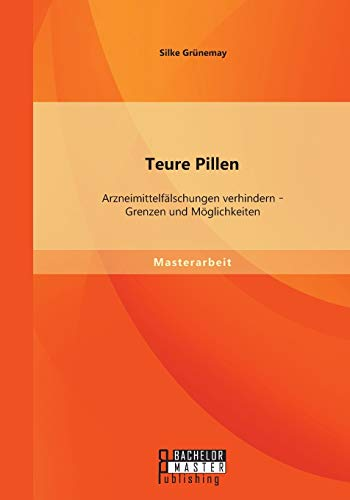 9783958203136: Teure Pillen: Arzneimittelfälschungen verhindern - Grenzen und Möglichkeiten