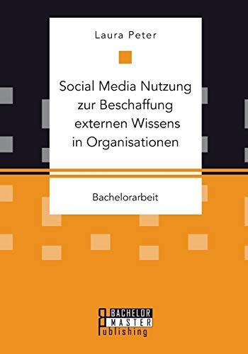 9783958203891: Social Media Nutzung zur Beschaffung externen Wissens in Organisationen