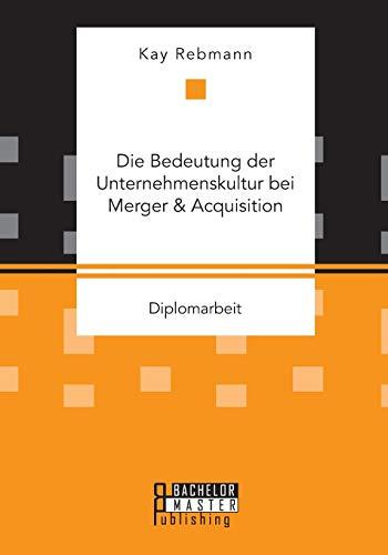 9783958204171: Die Bedeutung der Unternehmenskultur bei Merger & Acquisition (German Edition)
