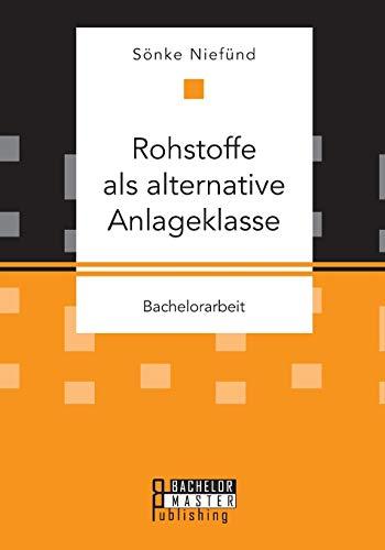 Rohstoffe ALS Alternative Anlageklasse (Paperback): Sönke Niefünd
