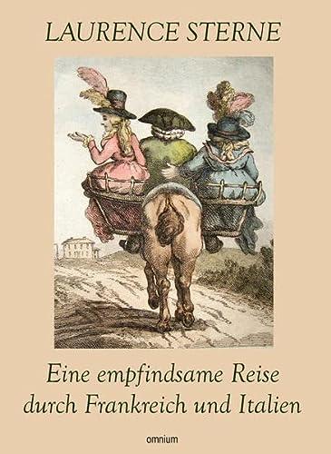 Eine empfindsame Reise durch Frankreich und Italien: Laurence Sterne