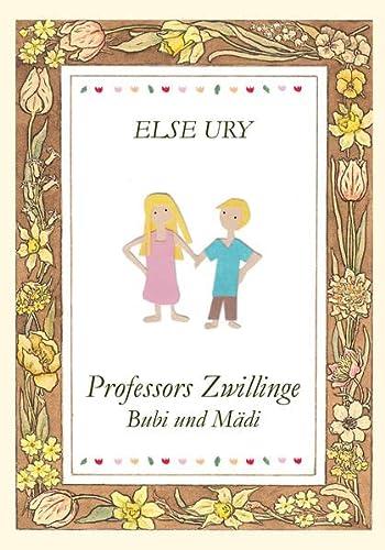 Professors Zwillinge - Bubi und Mädi: Ury, Else