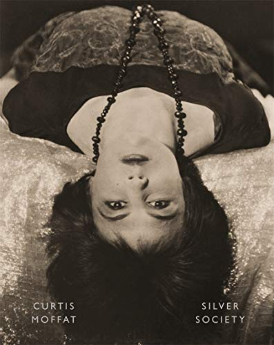 9783958290273: Curtis Moffat: Silver Society: Experimental Photography and Design, 1923-1935