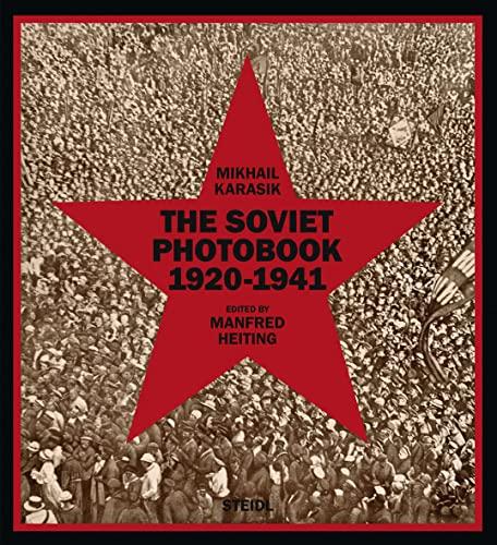 Mikhail Karasik The Soviet Photobook 1920-1941: Mikhail Karasik