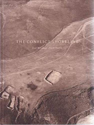 9783958290358: Eyal Weizman and Fazal Sheikh: The Conflict Shoreline