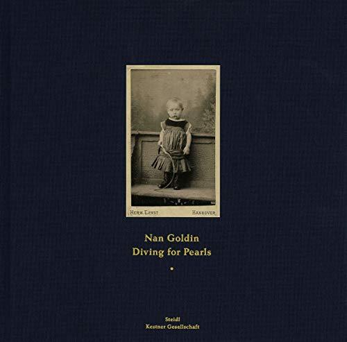 Nan Goldin: Diving For Pearls: Goldin, Nan