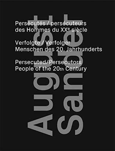 August Sander: Persecuted / Persecutors: People of: August Sander