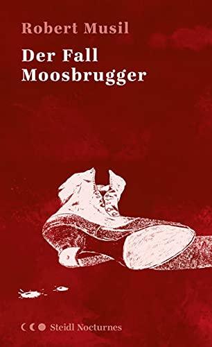 Der Fall Moosbrugger Auszüge aus Der Mann: Robert (Verfasser)Nohl, Andreas