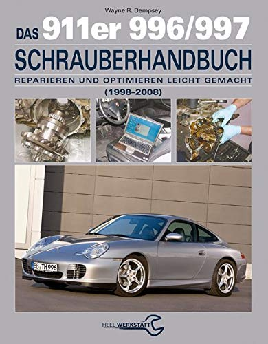 Das 911er 996/997 Schrauberhandbuch (1998-2008): Wayne R. Dempswy