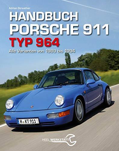 9783958430327: Handbuch Porsche 911 Typ 964: Alle Varianten von 1988 bis 1994