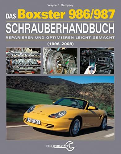 Das Porsche Boxster 986/987 Schrauberhandbuch: Wayne R. Dempsey