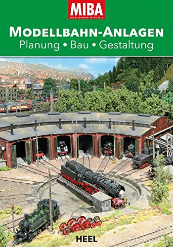9783958431959: MIBA Modellbahn-Anlagen: Planung - Bau - Gestaltung