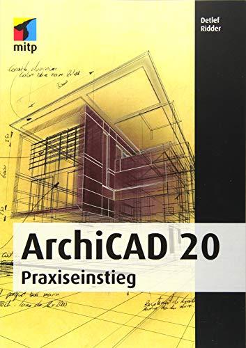 ArchiCAD 20: Praxiseinstieg (mitp Professional)