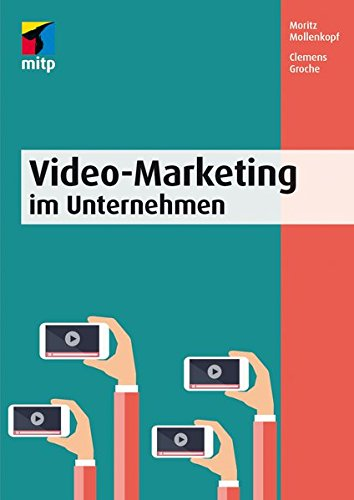9783958453562: Video-Marketing im Unternehmen: Content, Formate, Online-Kanäle