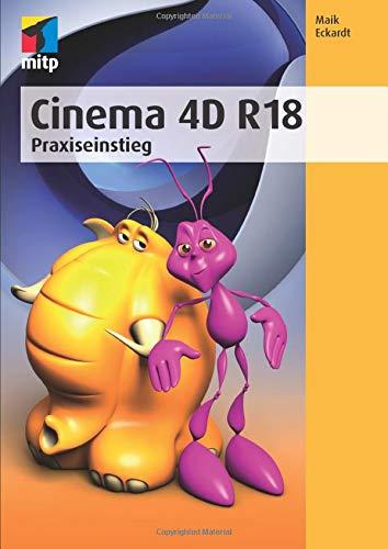 9783958454507: Cinema 4D R18: Praxiseinstieg - AbeBooks