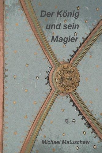 9783958493544: Der Koenig und sein Magier