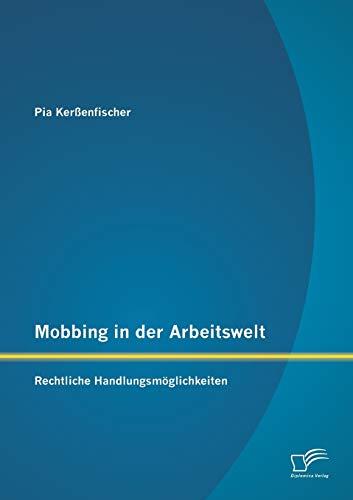 9783958505094: Mobbing in Der Arbeitswelt: Rechtliche Handlungsmoglichkeiten