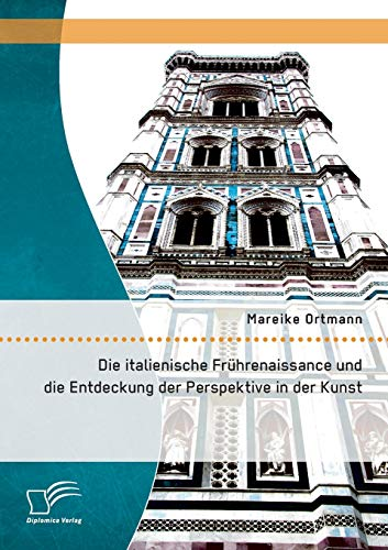 9783958505261: Die Italienische Fruhrenaissance Und Die Entdeckung Der Perspektive in Der Kunst (German Edition)