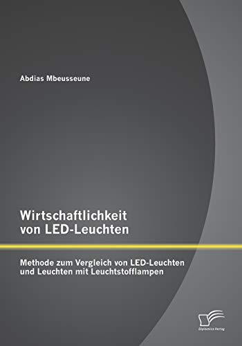 9783958505308: Wirtschaftlichkeit Von Led-Leuchten: Methode Zum Vergleich Von Led-Leuchten Und Leuchten Mit Leuchtstofflampen