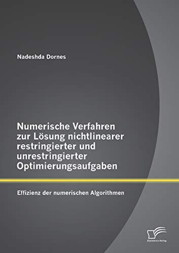 Numerische Verfahren zur Lösung nichtlinearer restringierter und unrestringierter ...