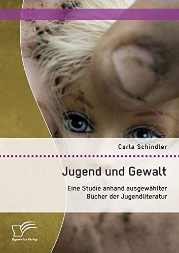 9783958507197: Jugend und Gewalt: Eine Studie anhand ausgew�hlter B�cher der Jugendliteratur