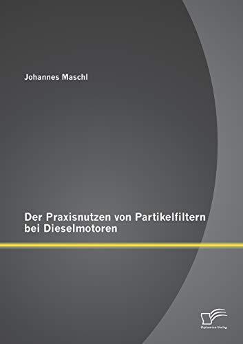 9783958507876: Der Praxisnutzen von Partikelfiltern bei Dieselmotoren