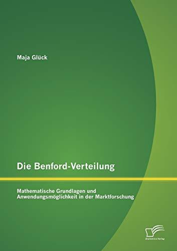 9783958508101: Die Benford-Verteilung: Mathematische Grundlagen und Anwendungsmöglichkeit in der Marktforschung