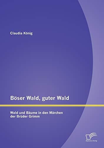 9783958508200: Böser Wald, guter Wald. Wald und Bäume in den Märchen der Brüder Grimm (German Edition)