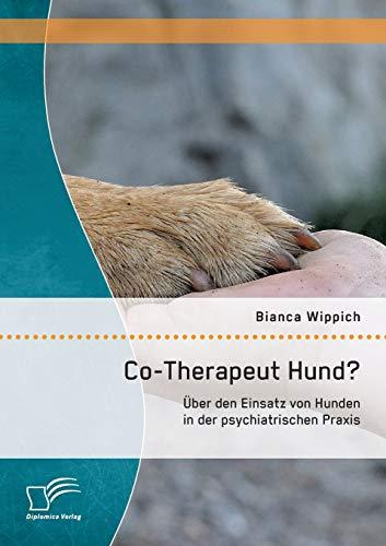 9783958508514: Co-Therapeut Hund? Über den Einsatz von Hunden in der psychiatrischen Praxis