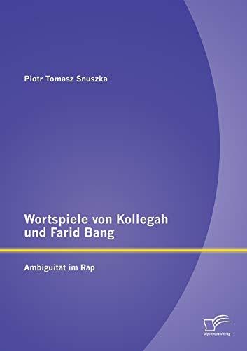 Wortspiele von Kollegah und Farid Bang: Ambiguität im Rap: Piotr Tomasz Snuszka