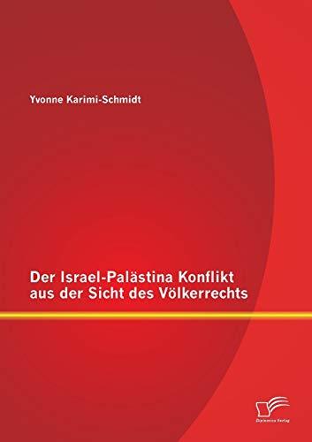 Der Israel-Palästina Konflikt aus der Sicht des Völkerrechts: Yvonne Karimi-Schmidt