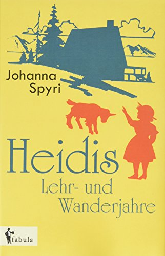 9783958552708: Heidis Lehr- und Wanderjahre