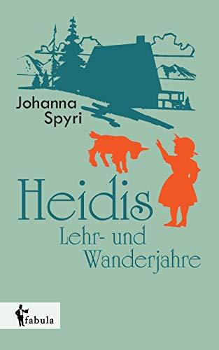 9783958552715: Heidis Lehr- und Wanderjahre
