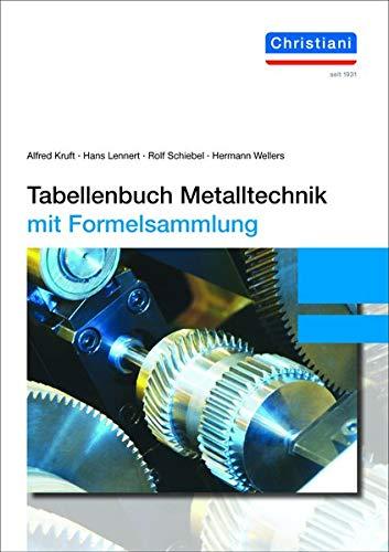 Tabellenbuch Metalltechnik, mit Formelsammlung (Hardback): Alfred Kruft, Hans