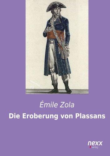 9783958700932: Die Eroberung von Plassans (German Edition)
