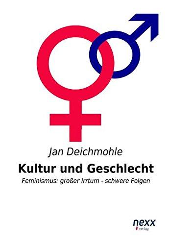 9783958701182: Kultur und Geschlecht: Feminismus: Grosser Irrtum - schwere Folgen