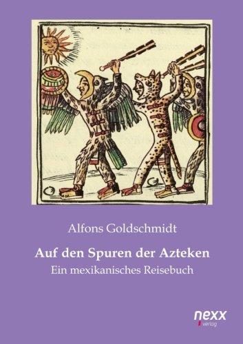 9783958701373: Auf den Spuren der Azteken