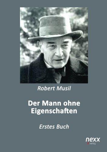 Der Mann ohne Eigenschaften: Erstes Buch (German: Robert Musil