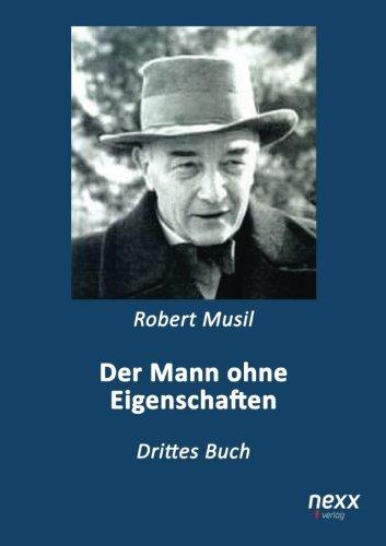 Der Mann ohne Eigenschaften: Drittes Buch (German: Robert Musil