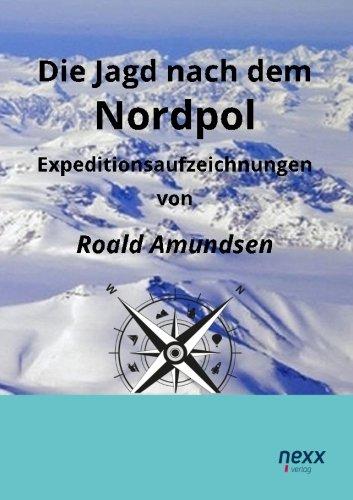 9783958703377: Die Jagd nach dem Nordpol: Expeditionsaufzeichnungen